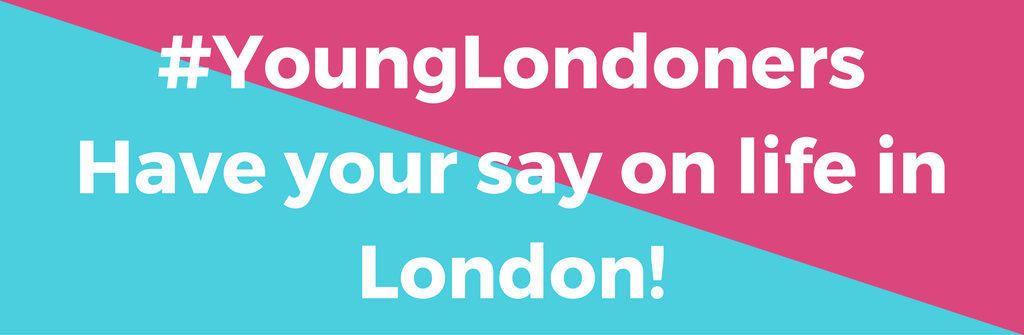 Have your say on life in London!