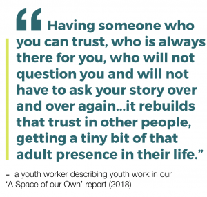 Having someone who you can trust, who is always there for you, who will not question you and will not have to ask your story over and over again...it rebuilds that trust in other people, getting a tiny bit of that adult presence in their life.""