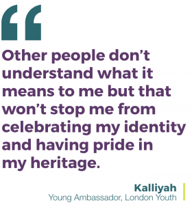 Other people don't understand what it means to me but that won't stop me from celebrating my identity and having pride in my heritage.